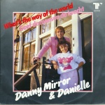 1984 Danny Mirror & Danielle, What's the way of the world.jpg