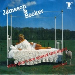 1984 Jameson & Booker, Why don't we spend the night.jpg