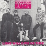 1986 Boom Boom Mancini, Love Will Give Us Time.jpg