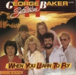 1986 George Baker Selection, When you learn to fly.jpg