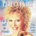 1988 Petula Clark, We'll still be friends.jpg