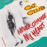 1989 Cat Club, Never change my heart 2.jpg