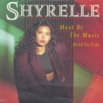 1989 Shyrelle, Must be the music.jpg