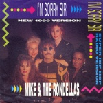 1990 Mike & The Rondellas, I'm sorry Sir.jpg