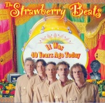 2007 The Strawberry Beats, It was 40 years ago today.jpg